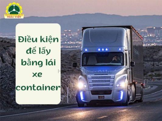 Dieu-kien-de-lay-bang-lai-xe-container