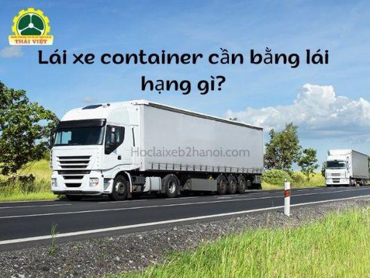 Lai-xe-container-can-bang-lai-hang-gi
