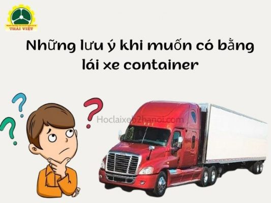 Nhung-luu-y-khi-muon-co-bang-lai-xe-container