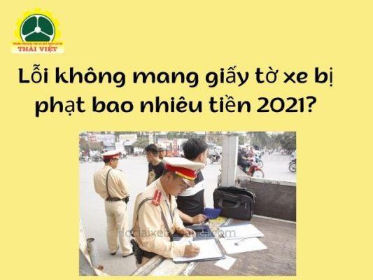 Loi-khong-mang-giay-to-xe-bi-phat-bao-nhieu-tien-2021